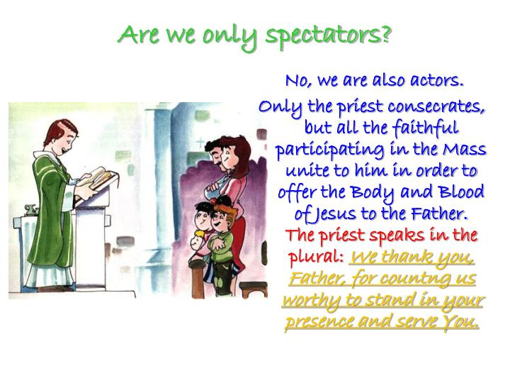 Are we only spectators?