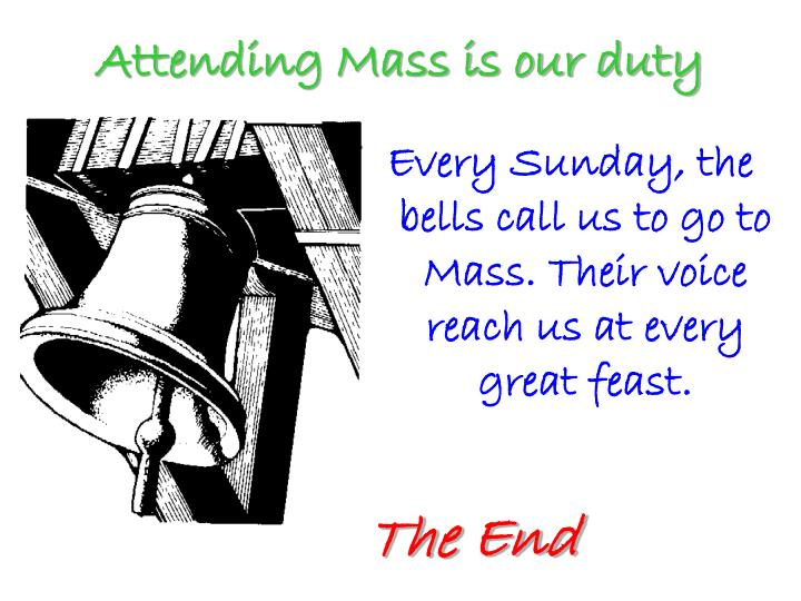Attending Mass is our duty