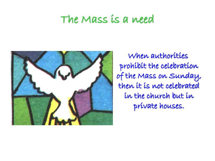 The mass is a need