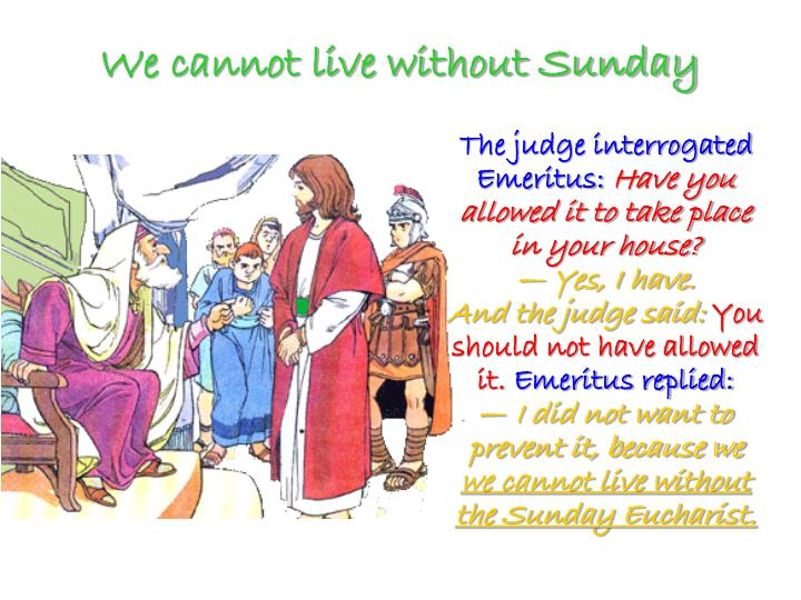 We cannot live without Sunday