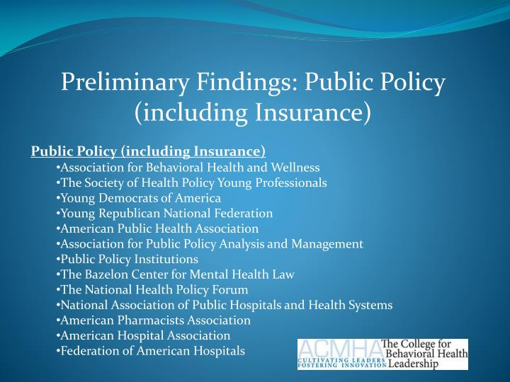 Preliminary Findings: Public Policy (including Insurance)