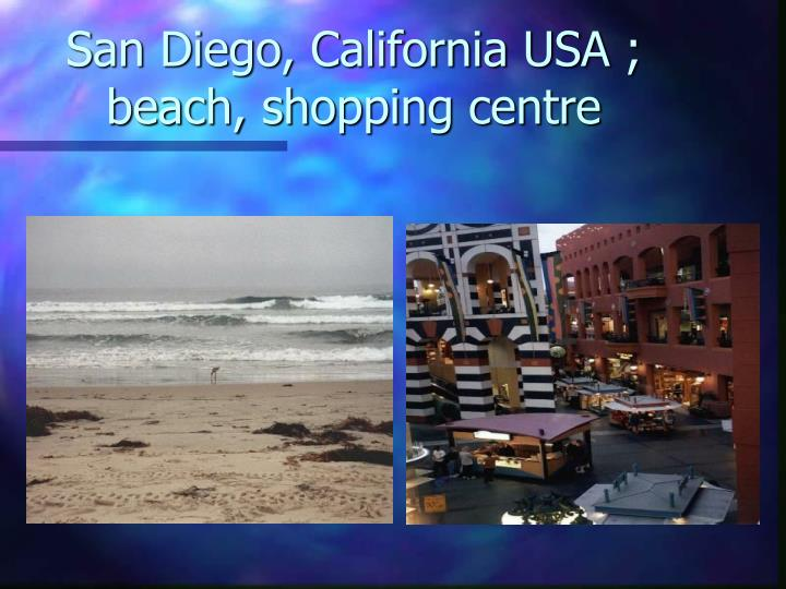 San Diego, California USA ; beach, shopping centre