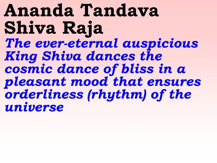 Ananda Tandava Shiva Raja