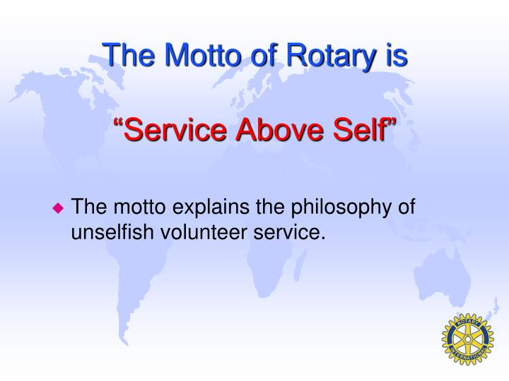 The Motto of Rotary is