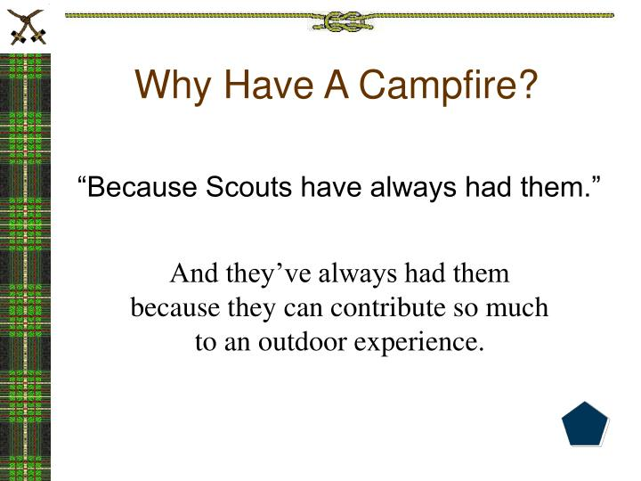 Why have a campfire