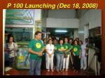 p 100 launching dec 18 2008