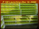 p 100 launching dec 18 20083