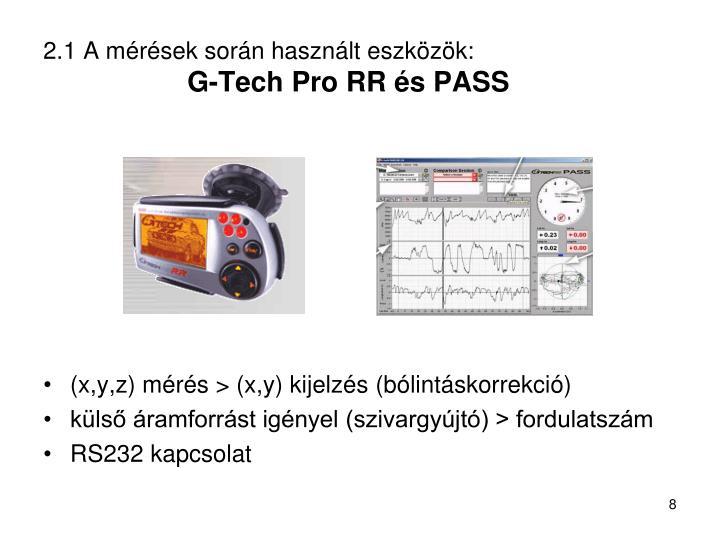2.1 A mérések során használt eszközök:
