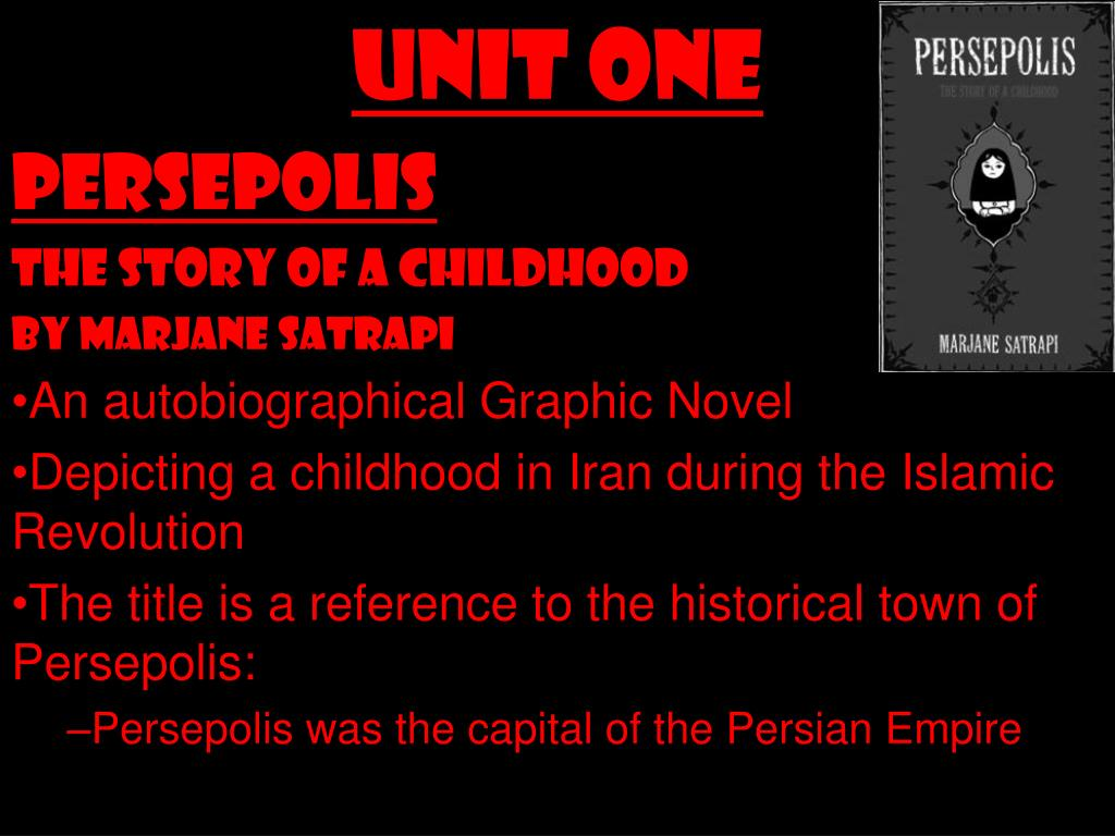 Ppt Unit One Persepolis The Story Of A Childhood By Marjane Satrapi An Autobiographical Graphic Novel Powerpoint Presentation Id 1799603