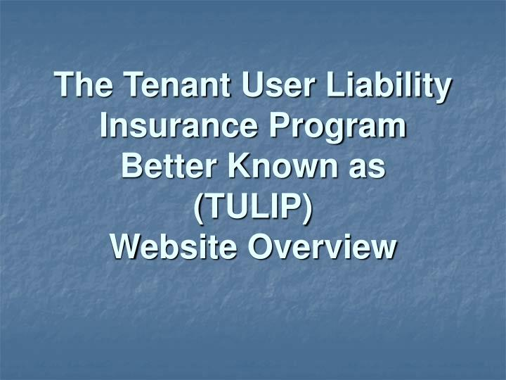 the tenant user liability insurance program better known as tulip website overview