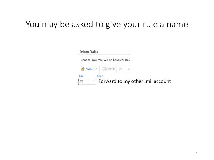 You may be asked to give your rule a name