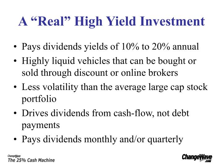 """A """"Real"""" High Yield Investment"""