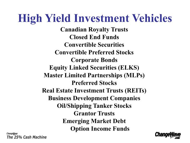 High Yield Investment Vehicles