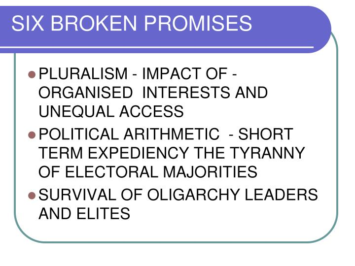 SIX BROKEN PROMISES