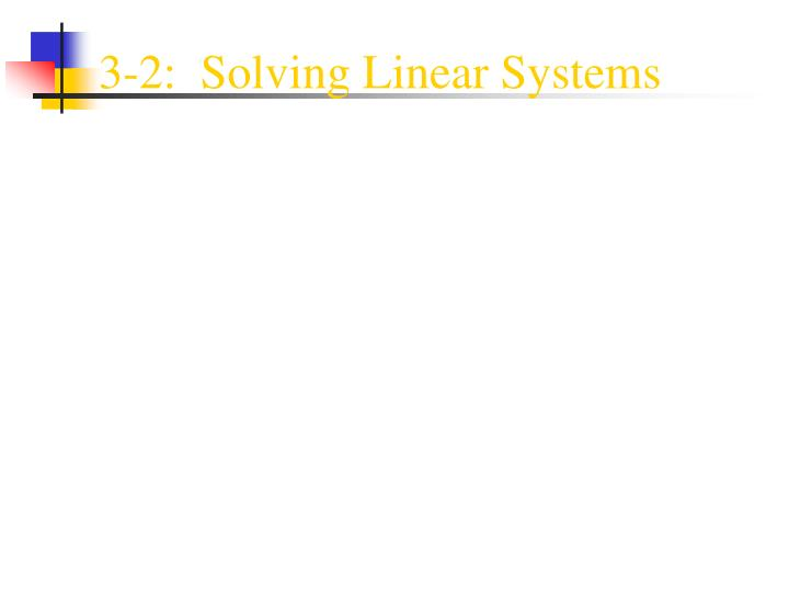 3 2 solving linear systems n.