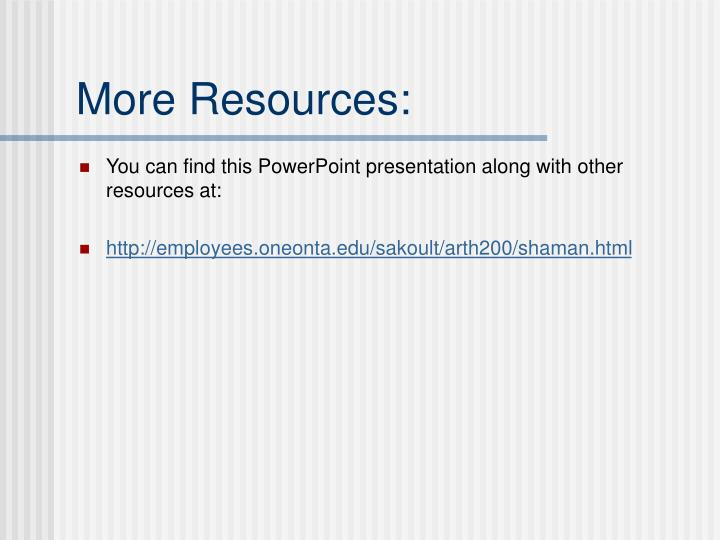 More Resources: