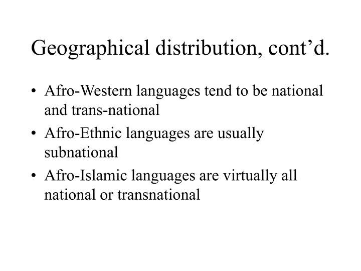 Geographical distribution, cont'd.