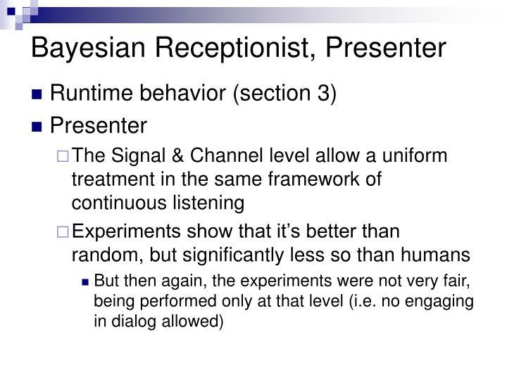 Bayesian Receptionist, Presenter