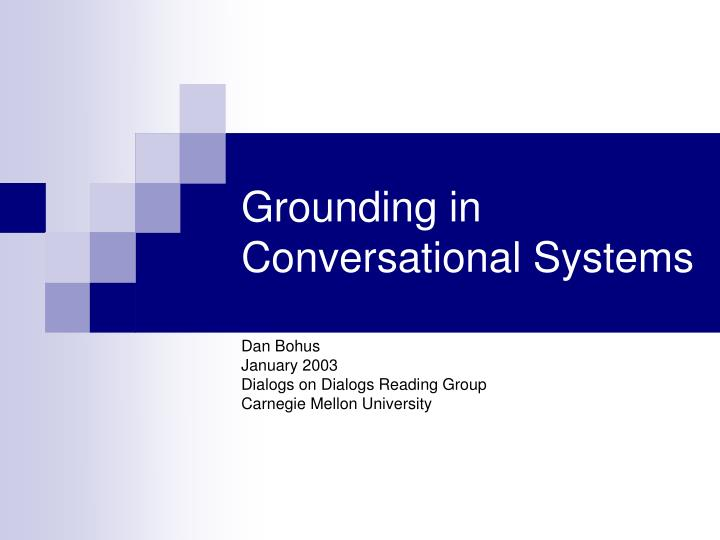 Grounding in conversational systems