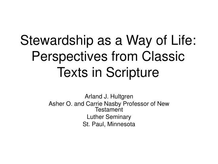 stewardship as a way of life perspectives from classic texts in scripture n.