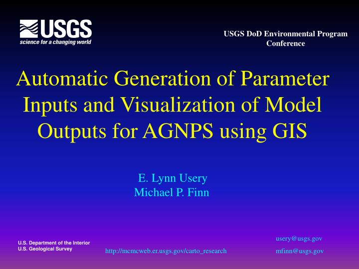 automatic generation of parameter inputs and visualization of model outputs for agnps using gis n.