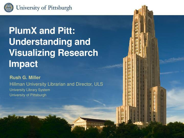 plumx and pitt understanding and visualizing research impact n.