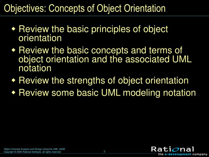Objectives concepts of object orientation