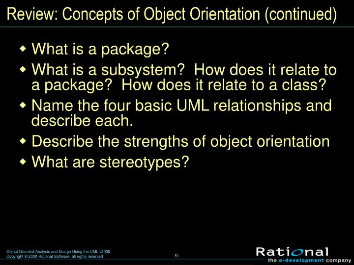 Review: Concepts of Object Orientation (continued)