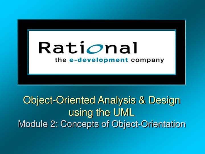 Object-Oriented Analysis & Design using the UML
