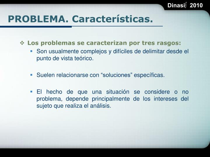 PROBLEMA. Características.
