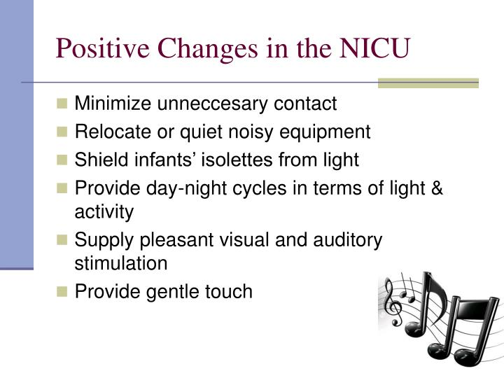 Positive Changes in the NICU