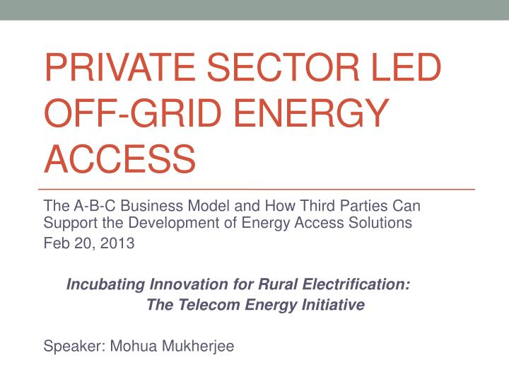 private sector led off grid energy access n.