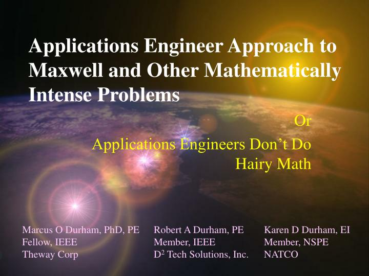 applications engineer approach to maxwell and other mathematically intense problems n.