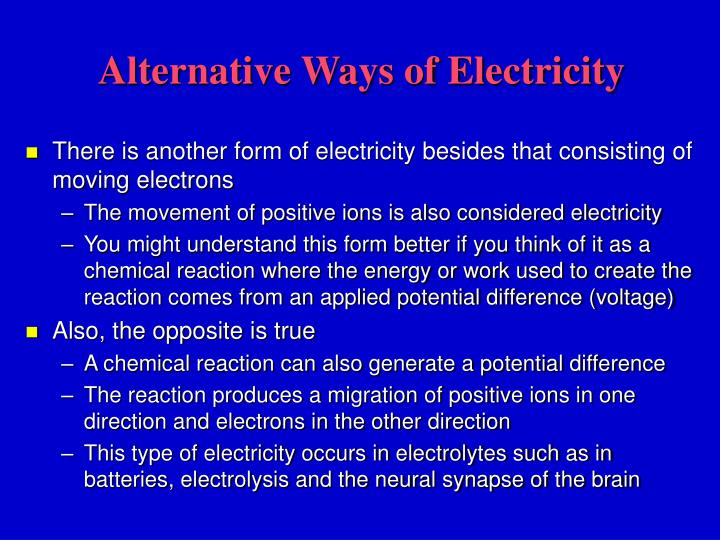 Alternative Ways of Electricity