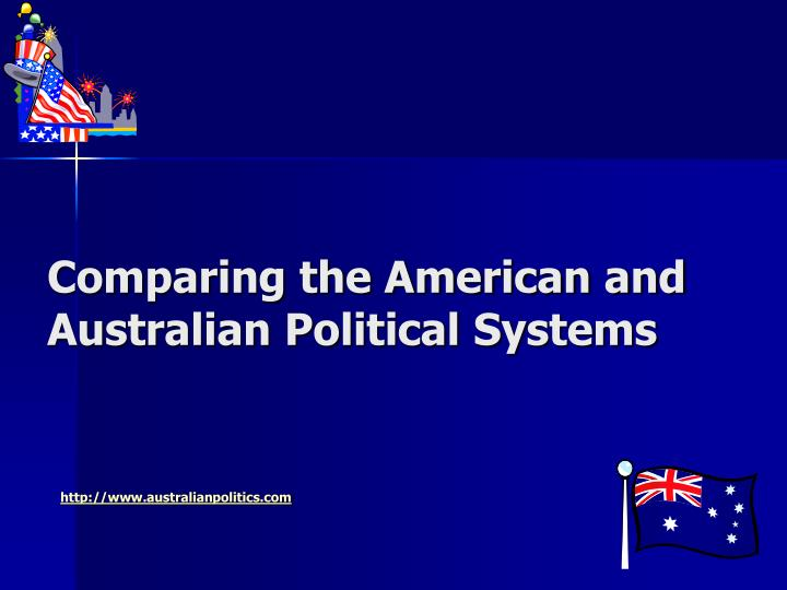 comparing the american and australian political systems n.
