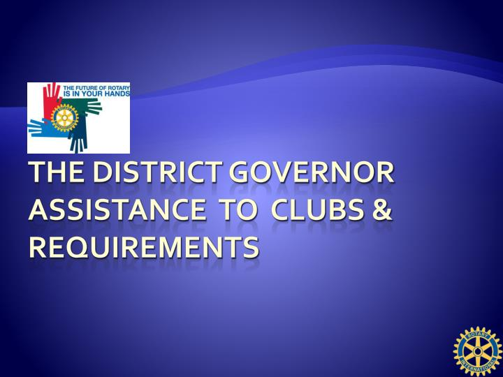 the district governor assistance to clubs requirements n.