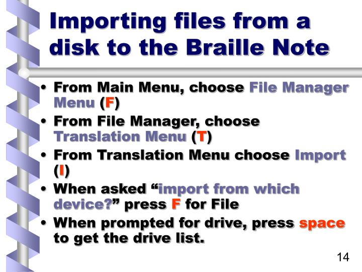 Importing files from a disk to the Braille Note