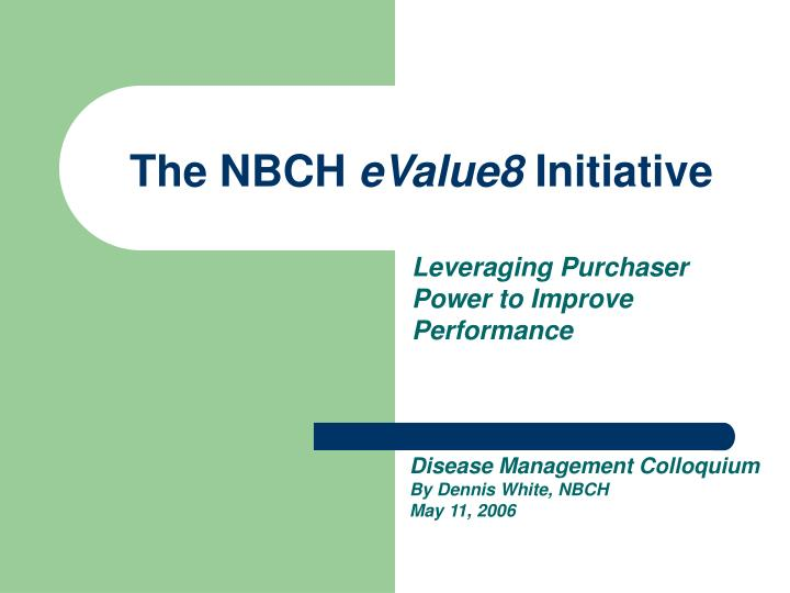 the nbch evalue8 initiative n.