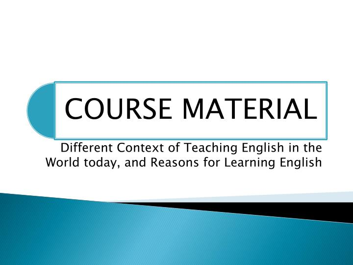 different context of teaching english in the world today and reasons for learning english n.