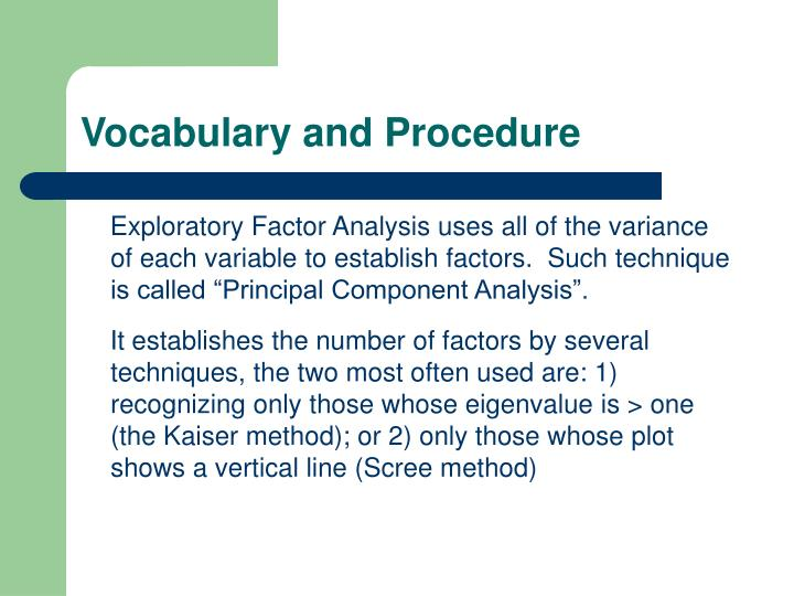 """exploratory factor analysis method factors affecting Factors that affect the k1 method, such as the number of variables, do not appreciably affect the scree test lastly, zwick and velicer (1986) also note that the scree test has a tendency to  ledesma & valero-mora, exploratory factor analysis scree """"the  factors, , , , , ."""
