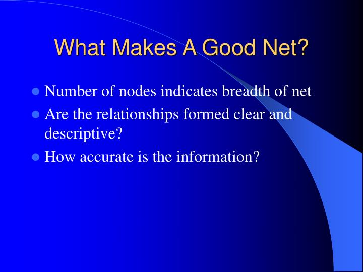 What Makes A Good Net?