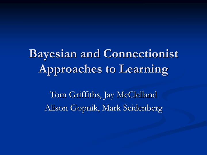 bayesian and connectionist approaches to learning n.