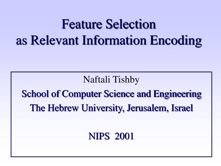 feature selection as relevant information encoding n.