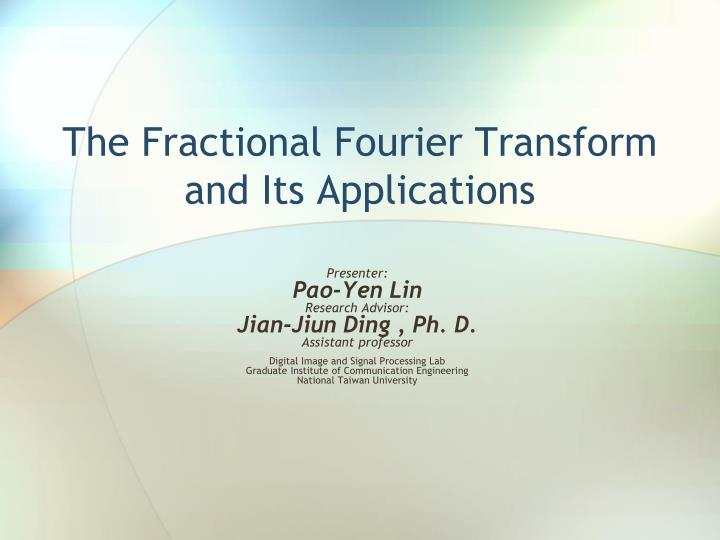 the fractional fourier transform and its applications n.