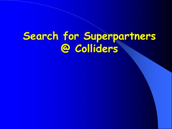 search for superpartners @ colliders n.