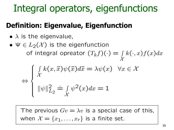 Integral operators, eigenfunctions