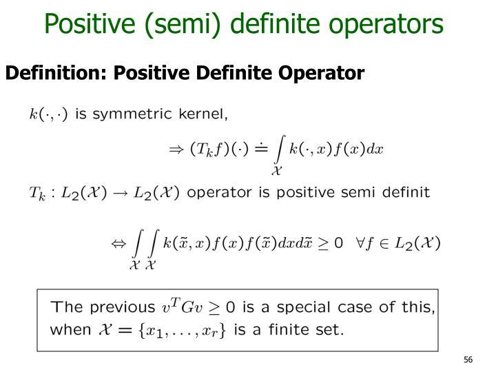 Positive (semi) definite operators