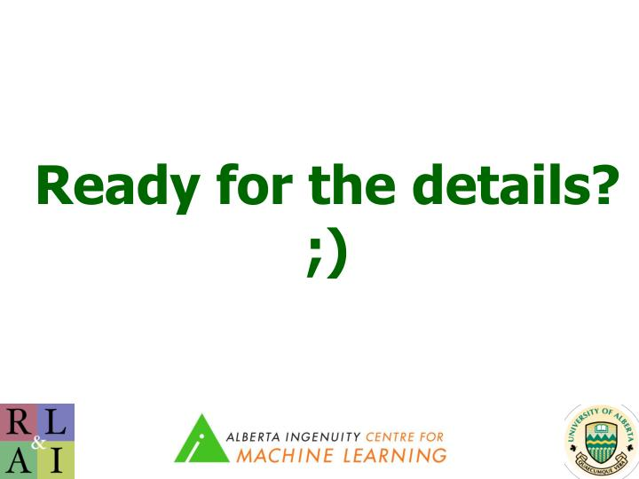 Ready for the details? ;)
