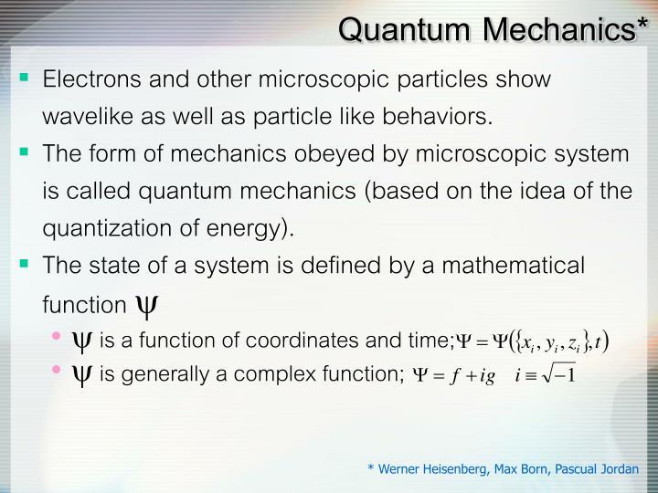 Quantum Mechanics*