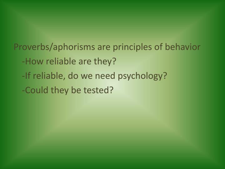 Proverbs/aphorisms are principles of behavior